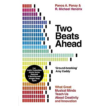 Two Beats Ahead di Panos A. PanayR. Michele Hendrix