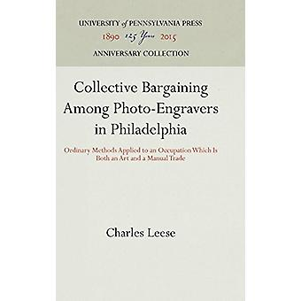 Collective Bargaining Among Photo-Engravers in Philadelphia - Ordinary