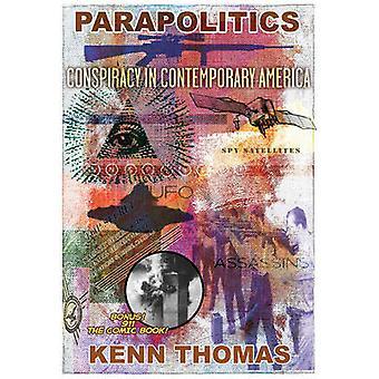 Parapolitics  Conspiracy in Contemporary America by Kenn Thomas