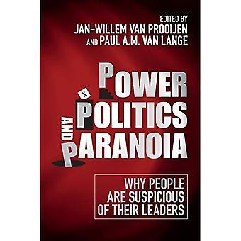 Macht, Politik und Paranoia: Warum Menschen ihren Führern gegenüber misstrauisch sind