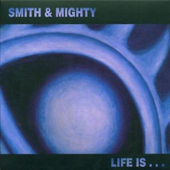 Smith & Mighty - Life Is [CD] USA import