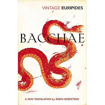 Bacchae by Euripides - Robin Robertson - 9780099577386 Book