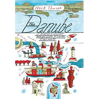 The Danube - A Journey Upriver from the Black Sea to the Black Forest