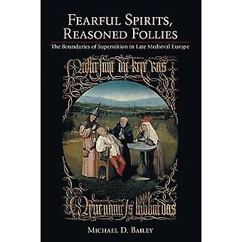 Spaventosi spiriti - motivato Follies - i confini di superstizione