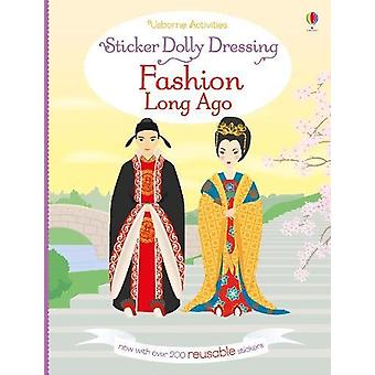 Sticker Dolly Dressing Fashion Long Ago by Louie Stowell - 9781474937