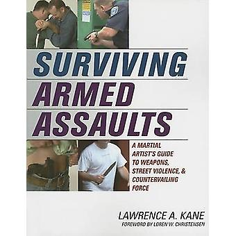Surviving Armed Assaults - A Martial Artist's Guide to Weapons - Stree