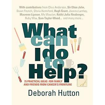 Vad kan jag göra till hjälp? -75 praktiska idéer för familj och vänner fro