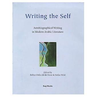 Schrijven van het zelf: autobiografische schrijven in moderne Arabische literatuur