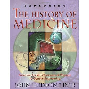 Exploring the History of Medicine: From the Ancient Physicians of Pharaoh to Genetic Engineering (Exploring (New Leaf Press))