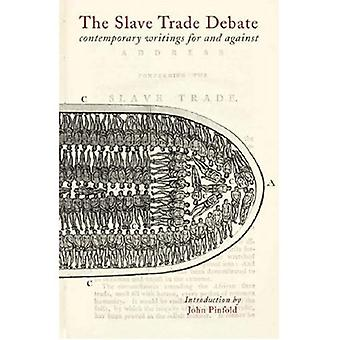 Le débat de la traite négrière: Contemporains écrits pour et contre