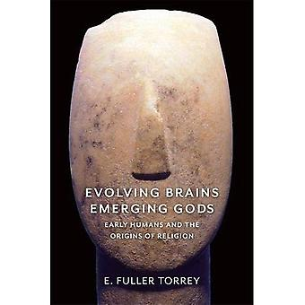 Evolving Brains, Emerging Gods: Early Humans and the� Origins of Religion