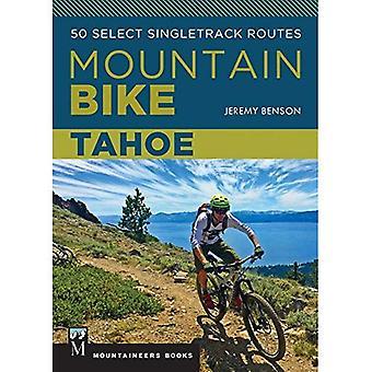 Tahoe de vélo de montagne: 50 sélectionnez Routes Singletrack