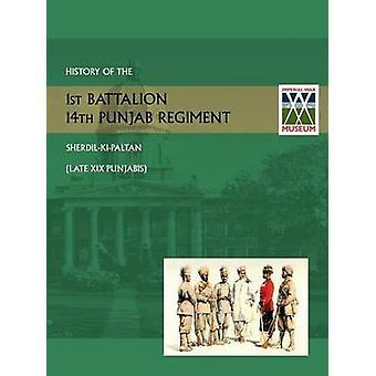 History of the 1st Battalion 14th Punjab Regiment SherdilKIPaltanlate XIX Punjabis by Thompson Lt Col G. H.