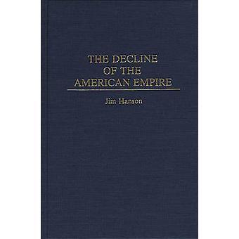 De daling van het Amerikaanse rijk door Hanson & Jim M.