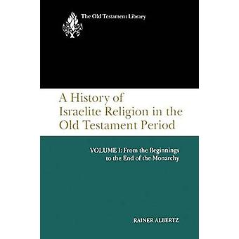 Historia israelilaisten uskonto Volume 1 by Albertz & Rainer