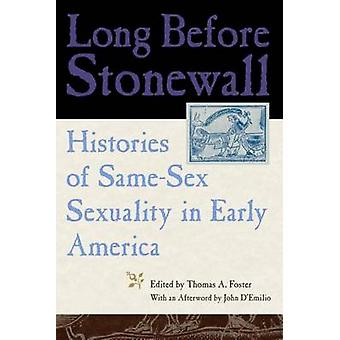 Long Before Stonewall Histories of SameSex Sexuality in Early America by Foster & Thomas & Dr
