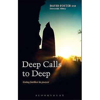 Deep Calls to Deep Going Further in Prayer by Foster & David