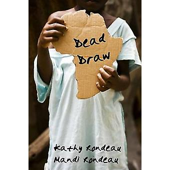 Dead Draw by Rondeau & Kathy