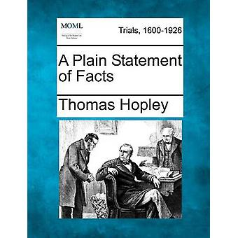 A Plain Statement of Facts by Hopley & Thomas