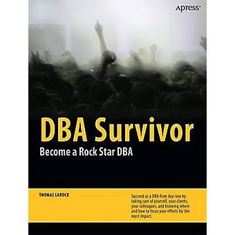 DBA Survivor diventare una Rock Star DBA di Larock & Thomas