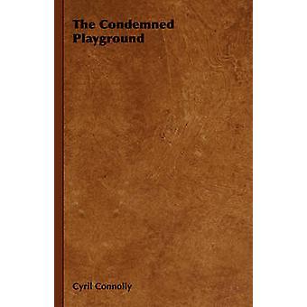 De veroordeelde Speeltuin door Connolly & Cyril