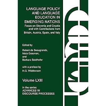 Taalbeleid en taalonderwijs in opkomende landen gericht op Slovenië en Kroatië met bijdragen uit Groot-Brittannië Oostenrijk Spanje en Italië door Grosman & Meta