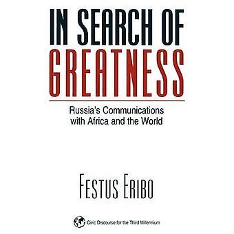 Op zoek naar grootheid Russias communicatie met Afrika en de wereld door Eribo & Festus
