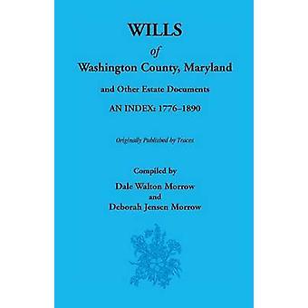 Testamente af Washington County 17761890 af Morrow & Dale