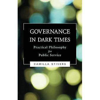 Gouvernance dans les heures sombres de philosophie pratique pour la fonction publique par Stivers & Camilla