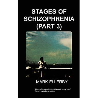 Stages of Schizophrenia the Part 3 by Ellerby & M.