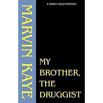 Mijn broer de Druggist door Kaye & Marvin