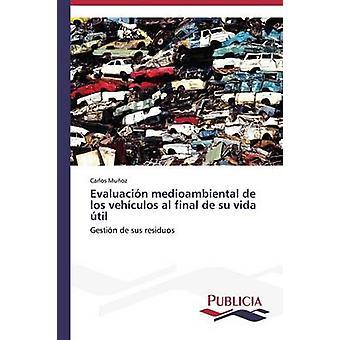 Evaluacin medioambiental de los vehculos al final de su vida til by Muoz Carlos
