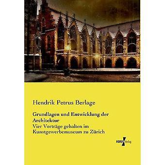 Sus und Entwicklung der Architektur por Petrus Berlage y Hendrik