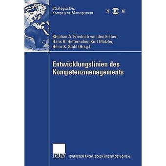 Entwicklungslinien des Kompetenzmanagements av Friedrich von den Eichen & Stephan