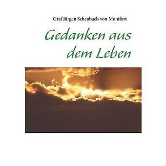 Gedanken aus dem Leben by Scheubach von Montfort & Jrgen