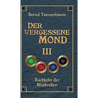 Der vergessene Mond Bd III by Tannenbaum & Bernd