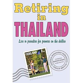 Retiring in Thailand: Live in Paradise for Pennies on the Dollar