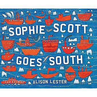 Sophie Scott Goes South by Alison Lester - 9780544088955 Book