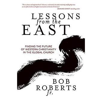 Lessons from the East - Finding the Future of Western Christianity in