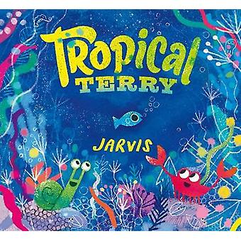 Tropical Terry by Tropical Terry - 9781406376425 Book