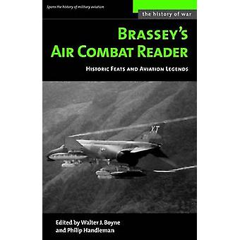 Brassey's Air Combat Reader - Historic Feats and Aviation Legends by W