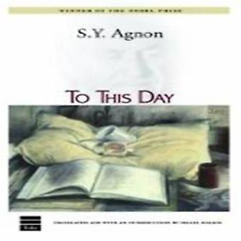 To This Day by S. Y. Agnon - 9781592642601 Book