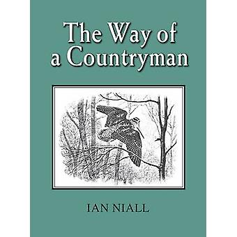 The Way of a Countryman by Ian Niall - C. F. Tunnicliffe - 9781906122