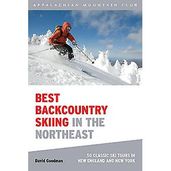 Best Backcountry Skiing in the Northeast - 50 Classic Ski Tours in New