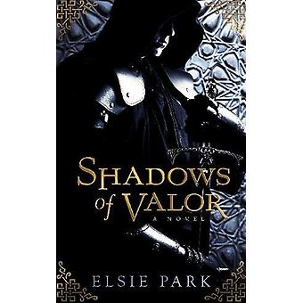 Shadows of Valor by Elsie Park - 9781944995423 Book