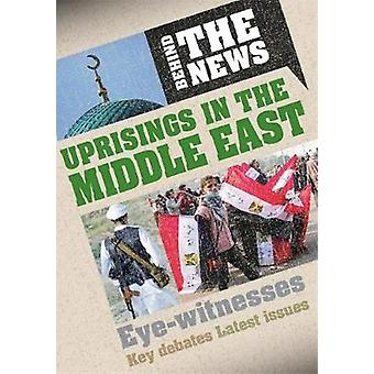Behind the News Uprisings in the Middle East von Philip Steele
