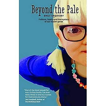 Beyond the Pale: Folklore, Family and the Mystery of Our Hidden Genes