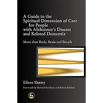 A Guide to the Spiritual Dimension of Care for People with Alzheimer'