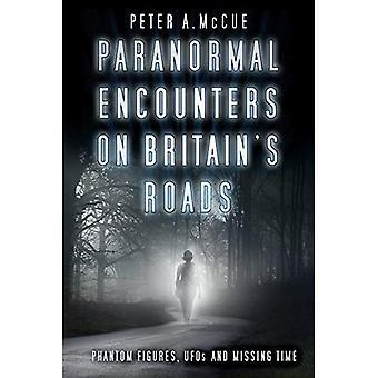 Paranormaaleja kokee Yhdistyneen kuningaskunnan teillä: Phantom luvut, UFO ja puuttuvat kertaa
