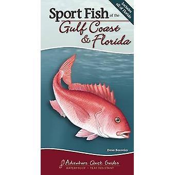 Sport Fish of the Gulf Coast & Florida by Dave Bosanko - 978159193580